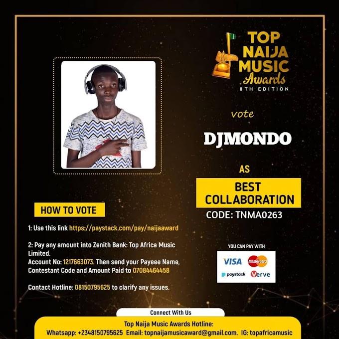 Vote DjMondo To Become The Next TopNaija Music Award Winner