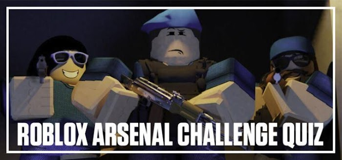 Roblox Arsenal Challenge Quiz Answers Score 100% - BeQuizzed