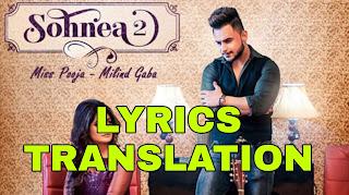 Sohnea 2 Lyrics Meaning in English – Miss Pooja | Millind Gaba