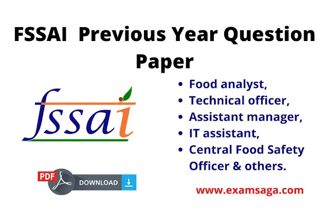 FSSAI Previous Year Paper Pdf 2021: Assistant, Technical Officer ,Junior Assistant, Food Analyst, Central Food Safety Officer