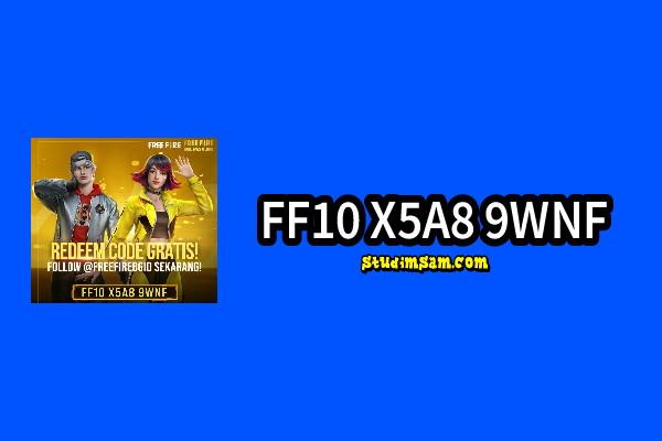 FF10 X5A8 9WNF, Kode Redeem FF Berhadiah Psycho Maniac FF dan Loot Create Gratis