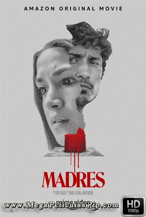 Madres [1080p] [Latino-Ingles] [MEGA]