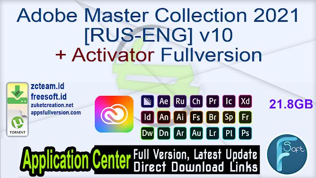 Adobe Master Collection 2021 [RUS-ENG] v10 + Activator Fullversion