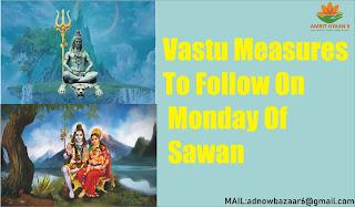 Vastu Measures To Follow On Monday Of Sawan