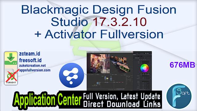 Blackmagic Design Fusion Studio 17.3.2.10 + Activator Fullversion