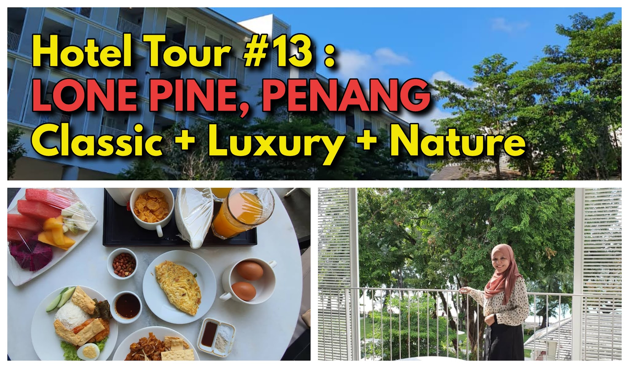 Hotel Tour #13 : Lone Pine, Batu Ferringhi Penang   Berbaloi Ke Stay Kat Hotel Tepi Pantai Ni?