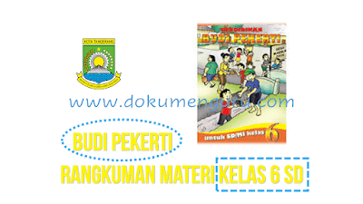 Rangkuman Materi Budi Pekerti Kelas 6 SD Lengkap