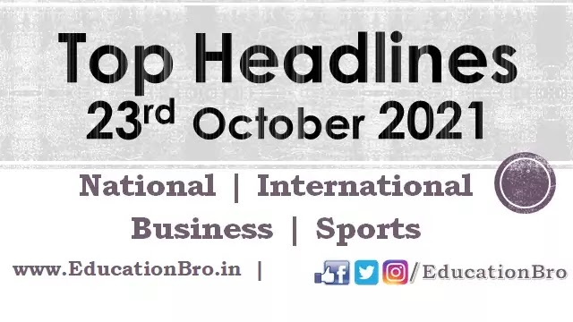 Top Headlines 23rd October 2021: EducationBro