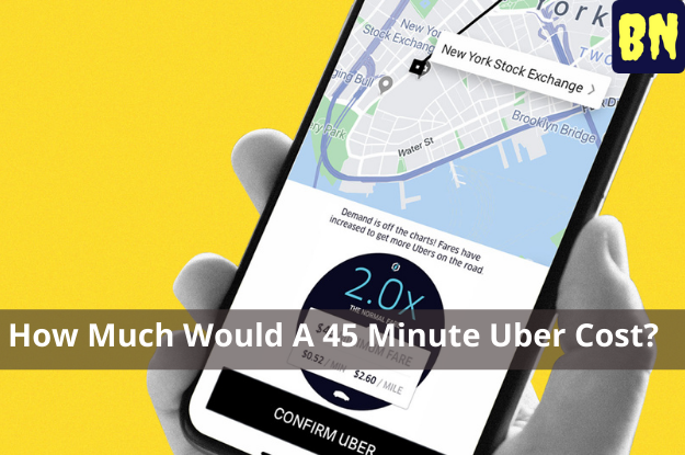 How Much Would A 45 Minute Uber Cost?