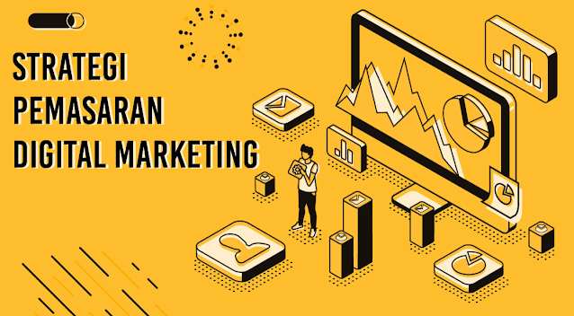 Ini Dia Strategi Pemasaran Digital Yang Paling Diminati Pada Tahun 2021