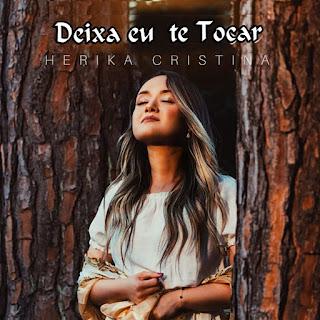 Baixar Música Gospel Deixa Eu Te Tocar - Herika Cristina Mp3