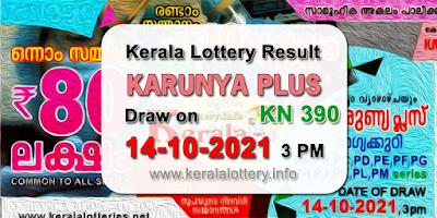 kerala-lottery-results-today-14-10-2021-karunya-plus-kn-390-result-keralalottery.info