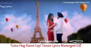 Tainu Hug Karan Layi Tarsan Lyrics   Manavgeet Gill   Hug Lyrics