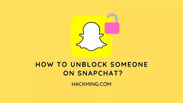 How to unblock someone on Snapchat?