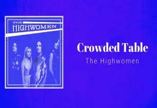 Crowded Table Lyrics, The Highwomen