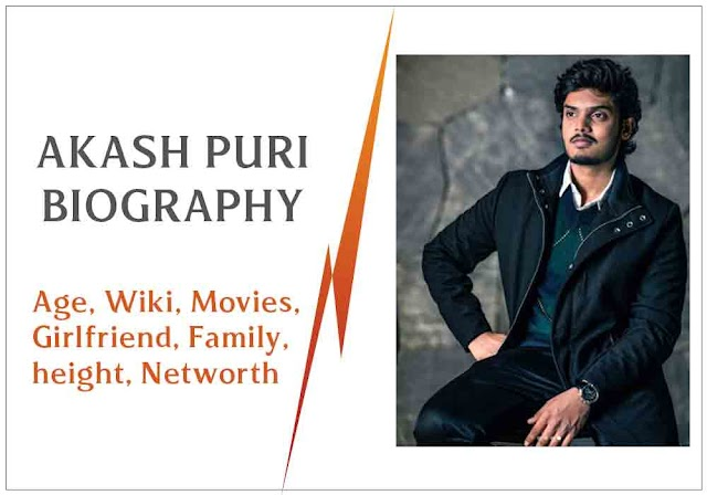 Akash Puri biography, Age, Wiki, Movies, Girlfriend, Family, height, Networth