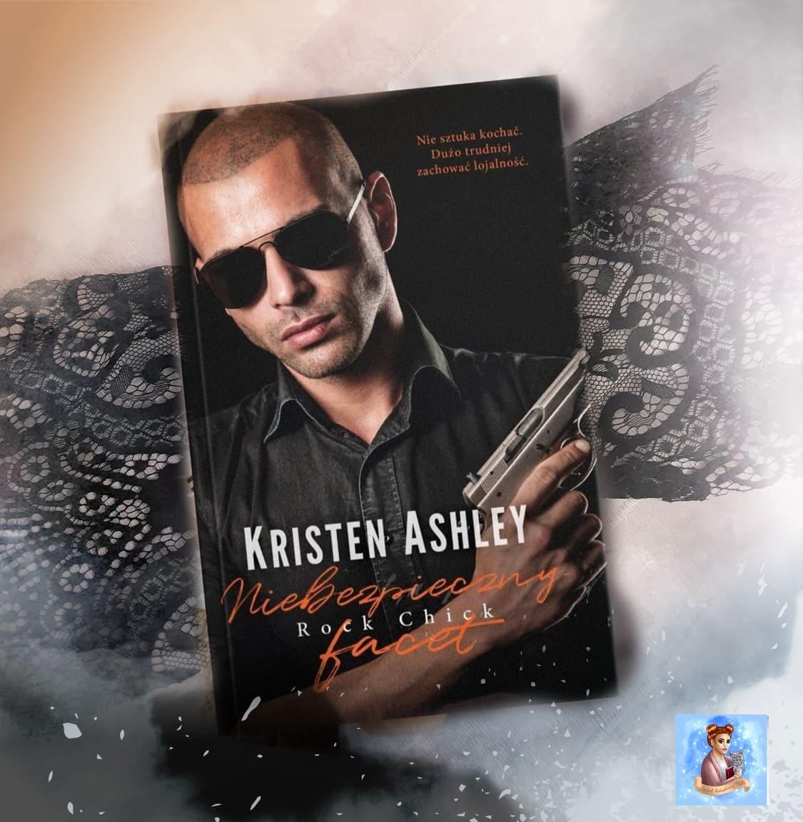 Kristen Ashley - Niebezpieczny facet - Wydawnictwo Akurat - Recenzja