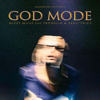 Mizzy Miles - GOD MODE (feat. Prodigio & Benji Price) [Download]