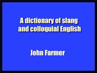 A dictionary of slang and colloquial English