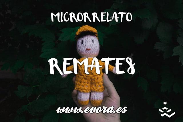 Microrrelato: Remates