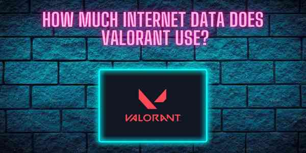 how_much_internet_data_does_valorant_use