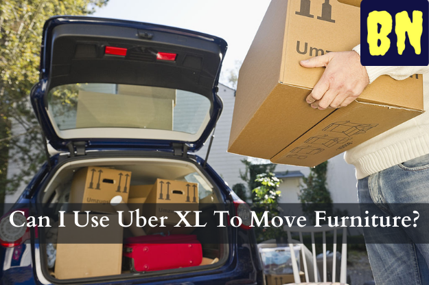 Can I Use Uber XL To Move Furniture?