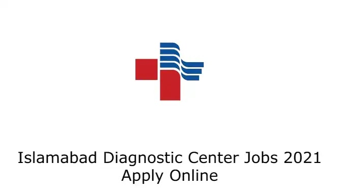 Islamabad Diagnostic Center Jobs 2021 Apply Online