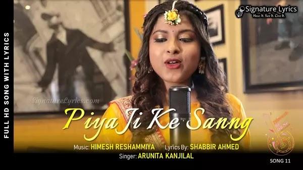 Piya Ji Ke Sang Lyrics - Arunita Kanjilal   Himesh Reshammiya   Himesh Ke Dil Se - Song 11