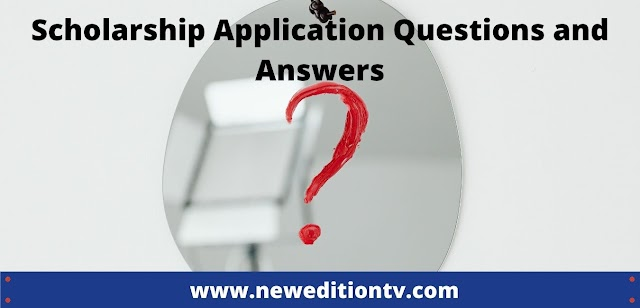 Scholarship Application Questions and Answers