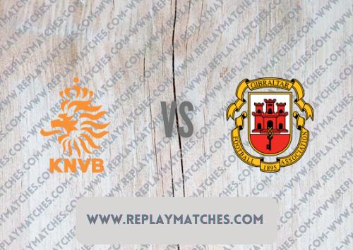 Netherlands vs Gibraltar Full Match & Highlights 11 October 2021