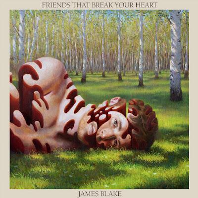 Friends That Break Your Heartby James Blake