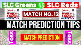 SLGR vs SLRE 12th 100% Sure Match Prediction SLC T20 SLC Greens vs SLC Red 12th Match Sri Lanka Invitational