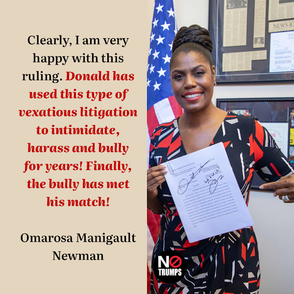 Clearly, I am very happy with this ruling. Donald has used this type of vexatious litigation to intimidate, harass and bully for years! Finally, the bully has met his match! — Omarosa Manigault Newman