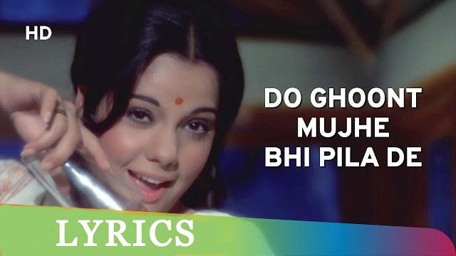 Do Ghoont Mujhay Bhi Pila De Sharabi Lyrics in Hindi