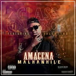 Glass Gamboa feat. Valentino - Amacena Malhanhile (2021) [Download]