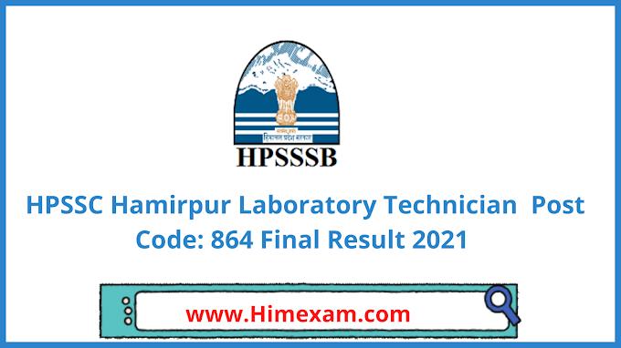 HPSSC Hamirpur Laboratory Technician  Post Code: 864 Final Result 2021