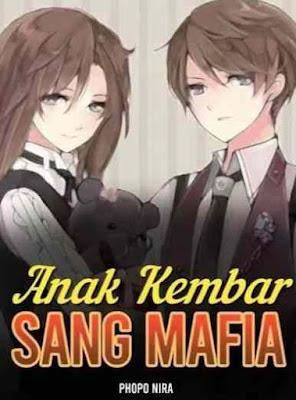 Novel Anak Kembar Sang Mafia Karya Phopo Nira Full Episode
