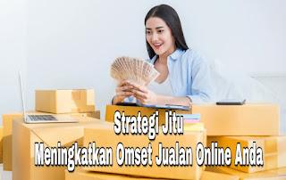 Strategi meningkatkan omset jualan online
