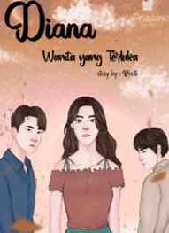 Novel Diana Wanita yang Terluka Karya Rositi Full Episode