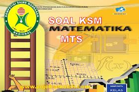 contoh Soal KSM Mapel MTK Jenjang MTs Tingkat Kabupaten/Kota