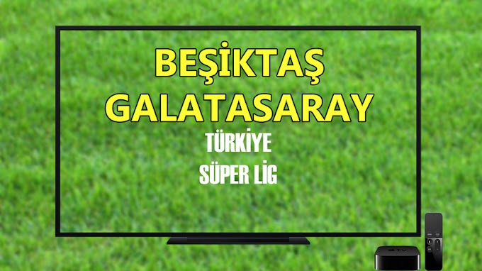 Derbi izle - Beşiktaş Galatasaray Maçı canlı izle,Beşiktaş Galatasaray maç link
