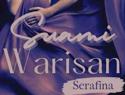 Novel Suami Warisan Karya Serafina Full Episode