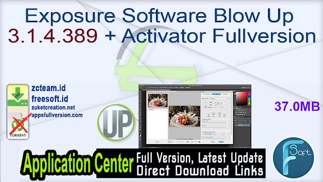 Exposure Software Blow Up 3.1.4.389 + Activator Fullversion