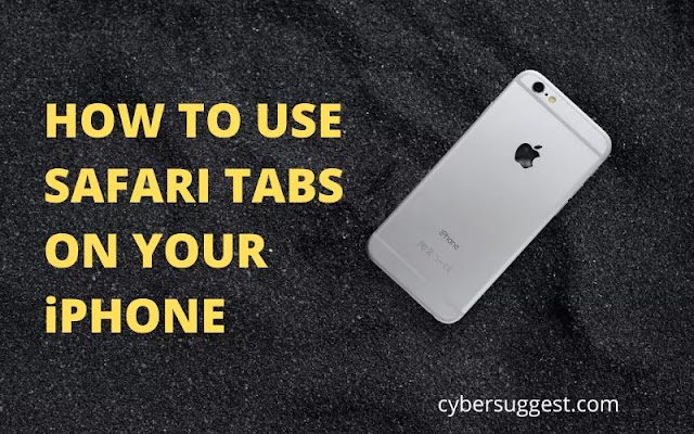 HOW TO USE SAFARI TABS ON YOUR IPHONE