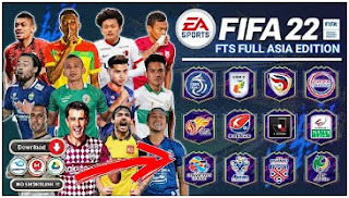 Download FTS MOD FIFA 22 Full Asia Edition Best Graphics Full HD New Update Transfer & Kits 2021-2022
