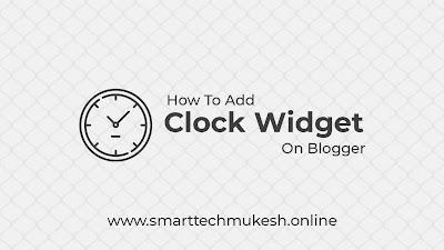 How To Add Clock Widget On Blogger