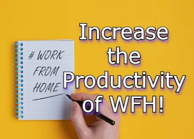 Increase the work from home efficiency