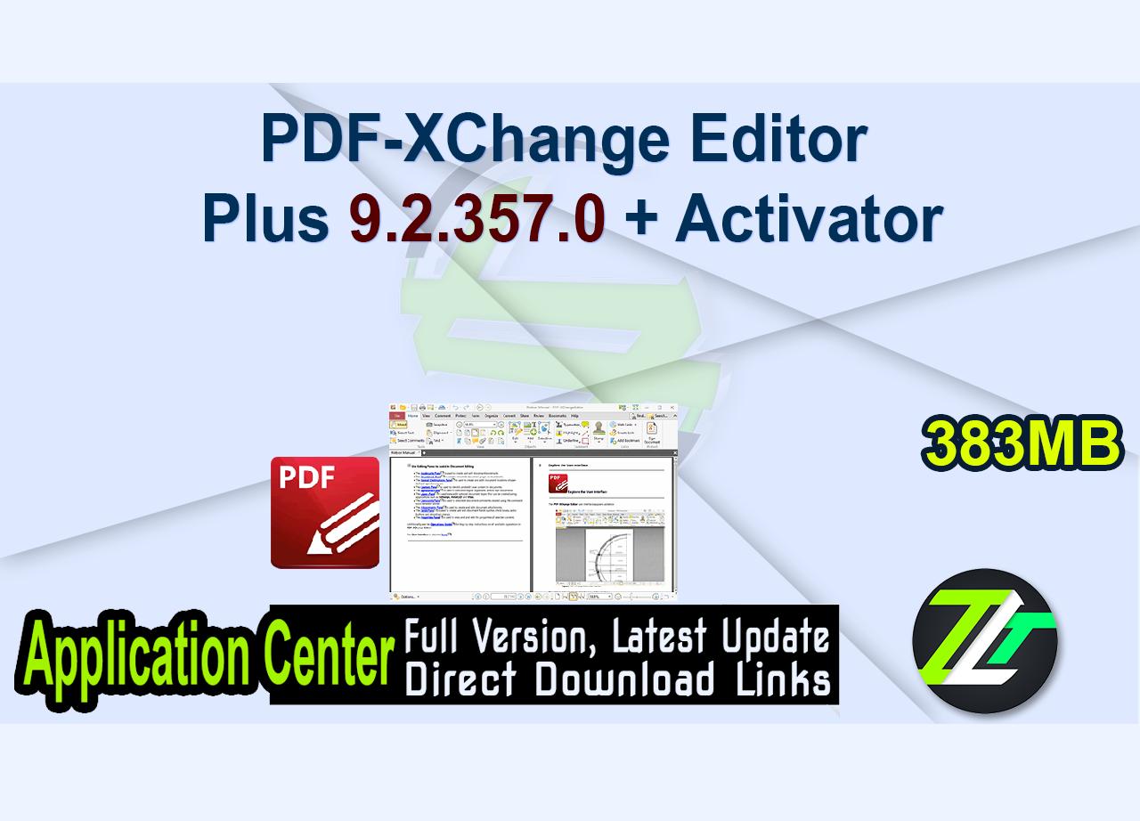 PDF-XChange Editor Plus 9.2.357.0 + Activator