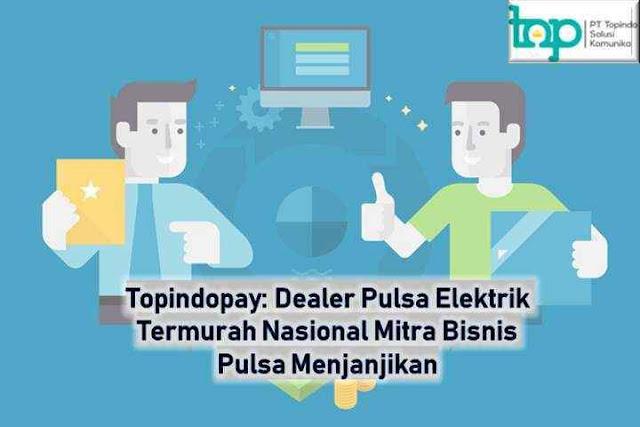 Topindopay: Dealer Pulsa Elektrik Termurah Nasional Mitra Bisnis Pulsa Menjanjikan