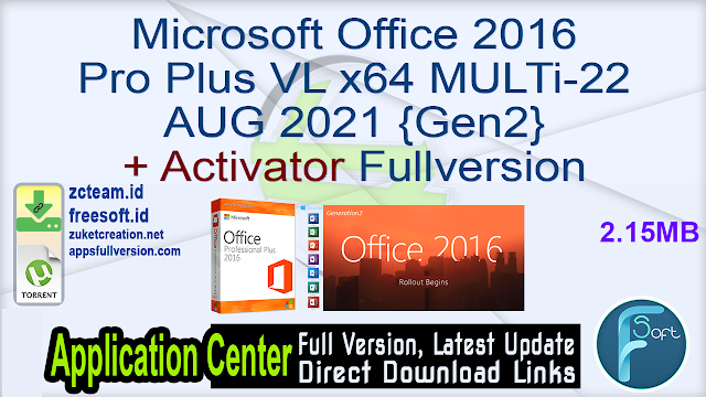Microsoft Office 2016 Pro Plus VL x64 MULTi-22 AUG 2021 {Gen2} + Activator Fullversion